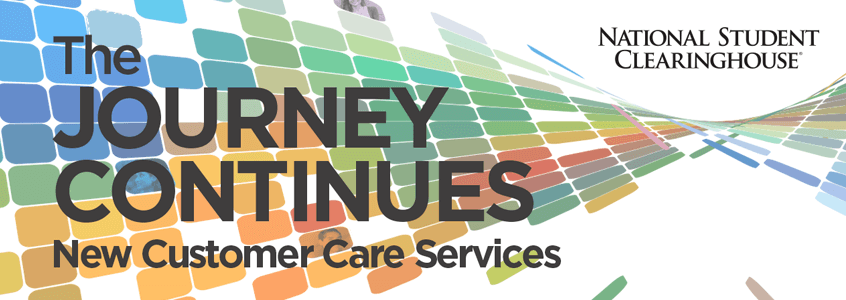 New Clearinghouse Customer Care Services for You
